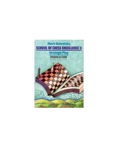 School of Chess Excellence - Volume 3: Strategic Play