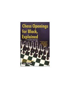 Chess Openings for Black, Explained: 2nd Revised and Updated Edition of this Bestseller