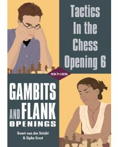 Tactics in the Chess Opening 6: Gambits and Flank Openings