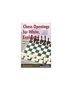 Chess Openings for White, Explained: 2nd Edition Revised and Updated