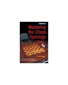Mastering the Chess Openings - Volume 1: Another Watson Classic: 1.e2-e4