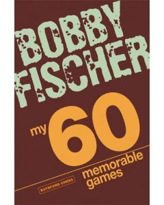 My 60 Memorable Games: New 2008 Edition of Fischer's Classic!