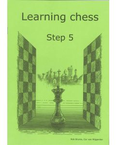 Learning Chess Workbook Step 5: The Step-by-Step Method