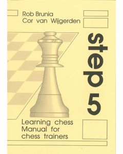 Manual For Chess Trainers Step 5: The Step-by-Step Method