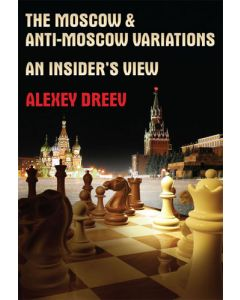 The Moscow & Anti-Moscow Variations: An Insider's View