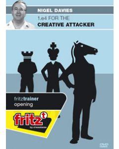 1.e4 For The Creative Attacker: A Complete and Aggressive Repertoire for White