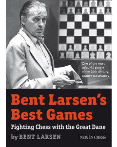Bent Larsen´s Best Games - digital editions: Fighting Chess with the Great Dane