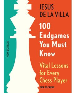 100 Endgames You Must Know-Paperback: Vital Lessons for Every Chess Player