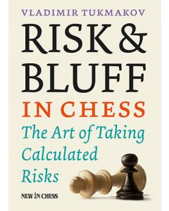 Risk & Bluff in Chess - eBook: The Art of Taking Calculated Risks