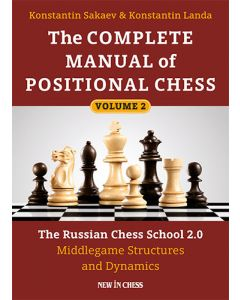 The Complete Manual of Positional Chess- Volume 2: The Russian Chess School 2.0 – Middlegame Structures and Dynamics