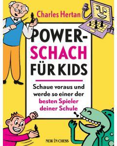 Power Schach für Kids: Schaue Voraus und Werde so Einer der Besten Spieler Deiner Schule