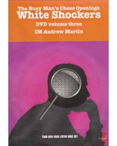 White Shockers: The Busy Man's Chess Openings, Volume 3
