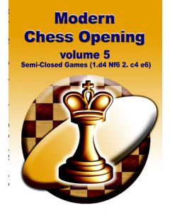Modern Chess Opening vol. 5: Semi-Closed Games (1d4 Nf6 2.c4 e6)
