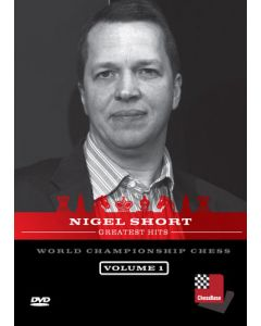 Nigel Short Greatest Hits Volume 1: The Strongest British Grandmaster of the 20th Century