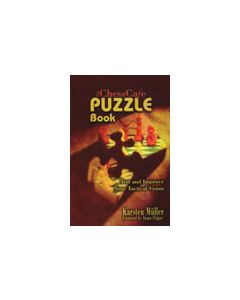 The ChessCafe Puzzle Book: Test & Improve Your Tactical Vision