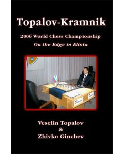 Topalov-Kramnik WCC 2006: On the Edge in Elista
