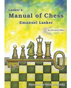 Lasker's Manual of Chess: New 21st Century Edition!