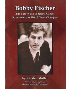 Bobby Fischer: The Career and Complete Games