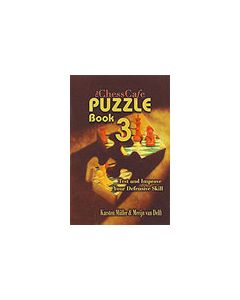 The ChessCafe Puzzle Book 3: Test and Improve your Defensive Skill