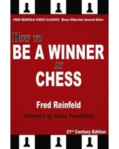 How to Be a Winner at Chess: The Essence of Good Chess