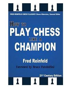 How to Play Chess like a Champion: Reinfeld's Masterpiece