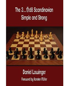 The 3...Qd8 Scandinavian - Simple and Strong: Foreword by Karsten Müller