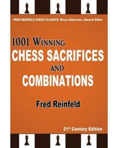 1001 Winning Chess Sacrifices and Combinations: 21st Century Edition