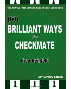 1001 Brilliant Ways to Checkmate: 21st Century Edition