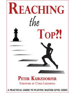 Reaching the Top?!: A Practical Guide to Master-Level Chess