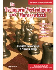 Die Tschigorin-Verteidigung nach Morosewitsch: Moro über die Eröffnung, die er beliebt gemacht hat