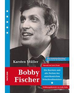 Bobby Fischer (German edition): Die Karriere und alle Partien des amerikanischen Weltmeisters