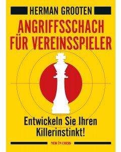 Angriffsschach für Vereinsspieler: Entwickeln Sie Ihren Killerinstinkt!