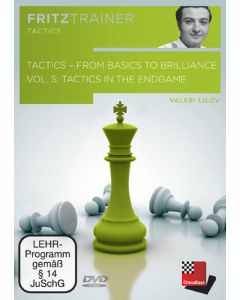 Tactics - From Basics to Brilliance vol. 5: Tactics in the Endgame
