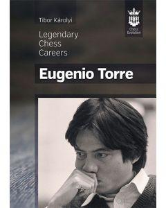 Eugenio Torre: Legendary Chess Careers