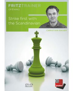 Christian Bauer: Strike first with the Scandinavian: FritzTrainer Opening