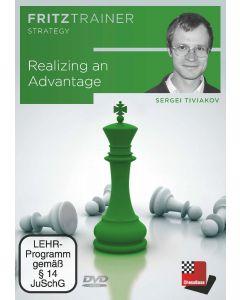 Sergei Tiviakov: Realizing an Advantage: FritzTrainer Strategy