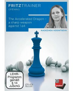 Nadezhda Kosintseva: The Accelerated Dragon-  A Sharp Weapon against 1.e4: Fritztrainer Opening