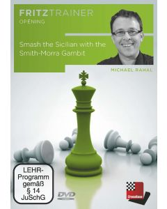 Michael Rahal: Smash the Sicilian with the Smith-Morra Gambit: FritzTrainer Opening