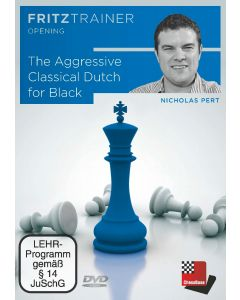 Nicholas Pert: The Aggressive Classical Dutch for Black: FritzTrainer Opening