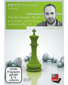 Lawrence Trent: The Bombastic Bird's - an energetic and exciting repertoire after 1.f4: FritzTrainer Opening