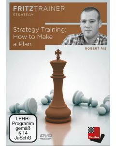 Robert Ris: How to Make a Plan: FritzTrainer Strategy