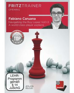 Fabiano Caruana: Navigating the Ruy Lopez  - A world-class player explains Vol. 1-3: FritzTrainer Opening