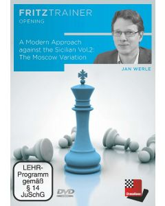 Jan Werle: A Modern Approach against the Sicilian  Vol.2: The Moscow Variation: FritzTrainer Opening