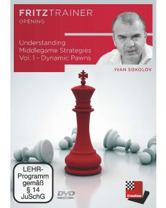 Ivan Sokolov : Understanding Middlegame Strategies Vol. 1 - Dynamic Pawns: FritzTrainer Opening