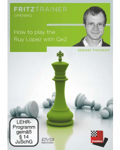 Sergei Tiviakov: How to play the Ruy Lopez with Qe2: FritzTrainer Opening