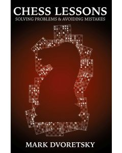 Chess Lessons: Solving Problems & Avoiding Mistakes