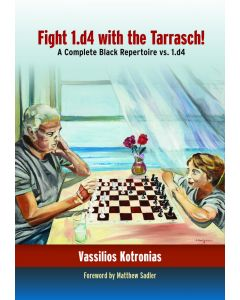 Fight 1.d4 with the Tarrasch: A Complete Black Repertoire vs. 1.d4