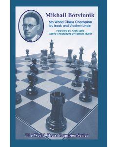 Mikhail Botvinnik: Sixth World Chess Champion: The World Chess Champion Series
