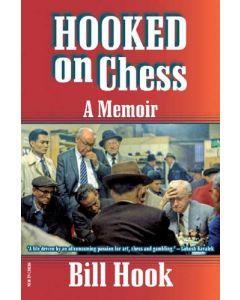 Hooked On Chess: A Memoir