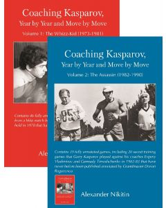 Coaching Kasparov, Year by Year and Move by Move, Volume I + 2: Save 10% on Two Volumes Combined
